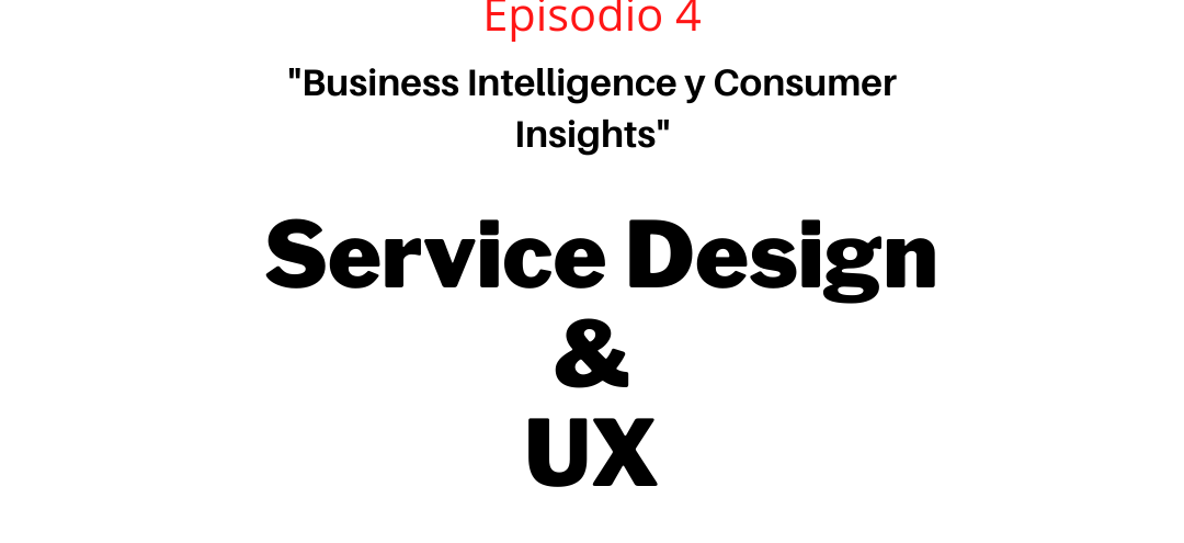 Episodio 4 – Business Intelligence y Consumer Insights